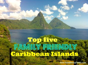 Top five family friendly Caribbean Islands