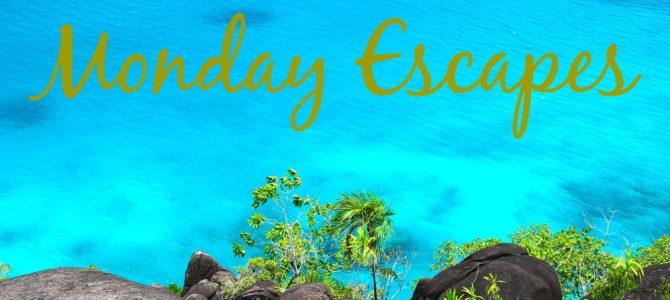 Monday Escapes #47