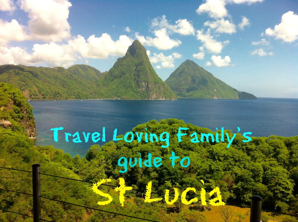 Travel Loving Family's guide to St Lucia