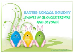 Easter_school_holiday_events_in_Gloucestershire_(and_beyond!)