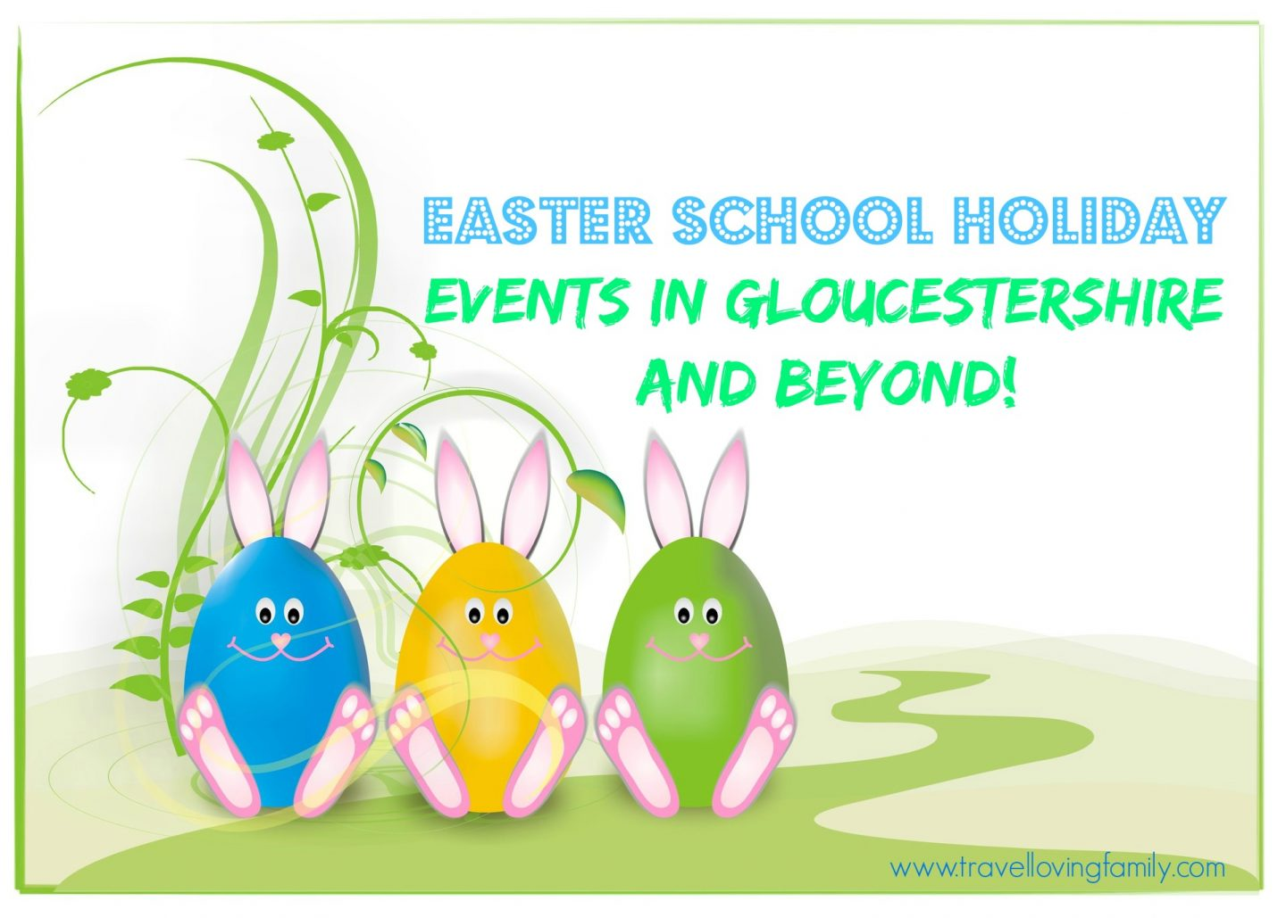 Easter School Holiday Events In Gloucestershire And