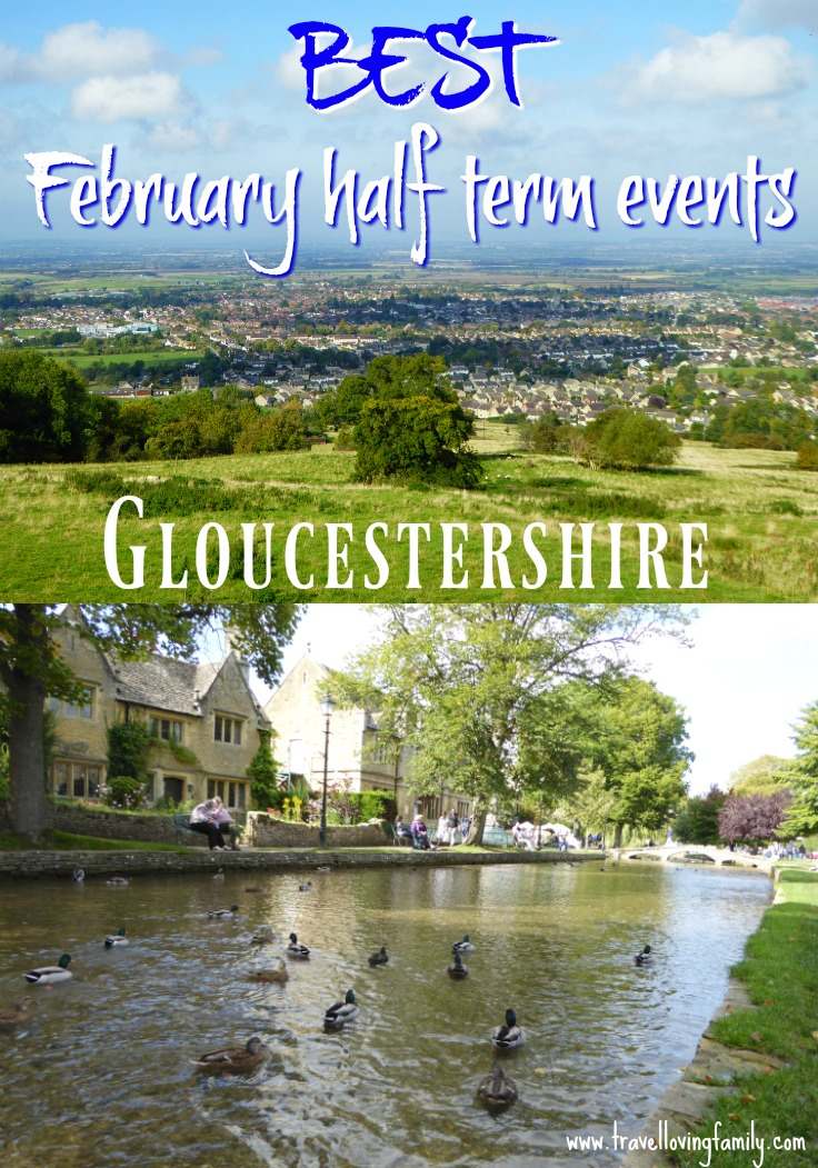 February half term events Gloucestershire