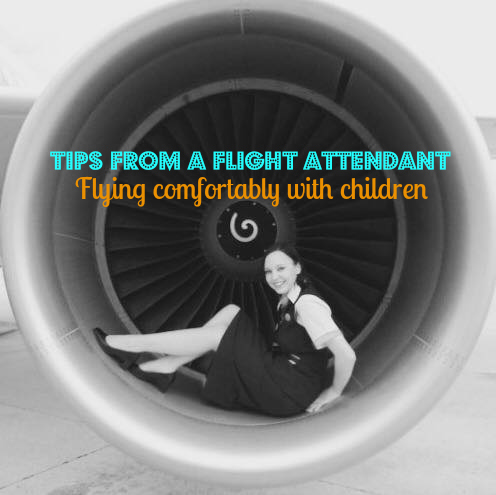 Tips from a Flight Attendant - Flying comfortably with children