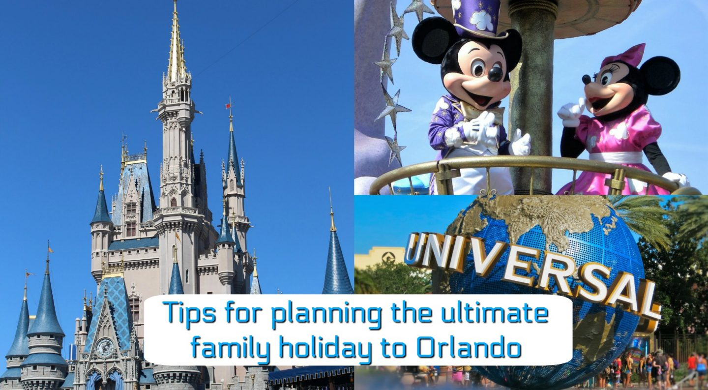 Tips for planning a family holiday to Orlando