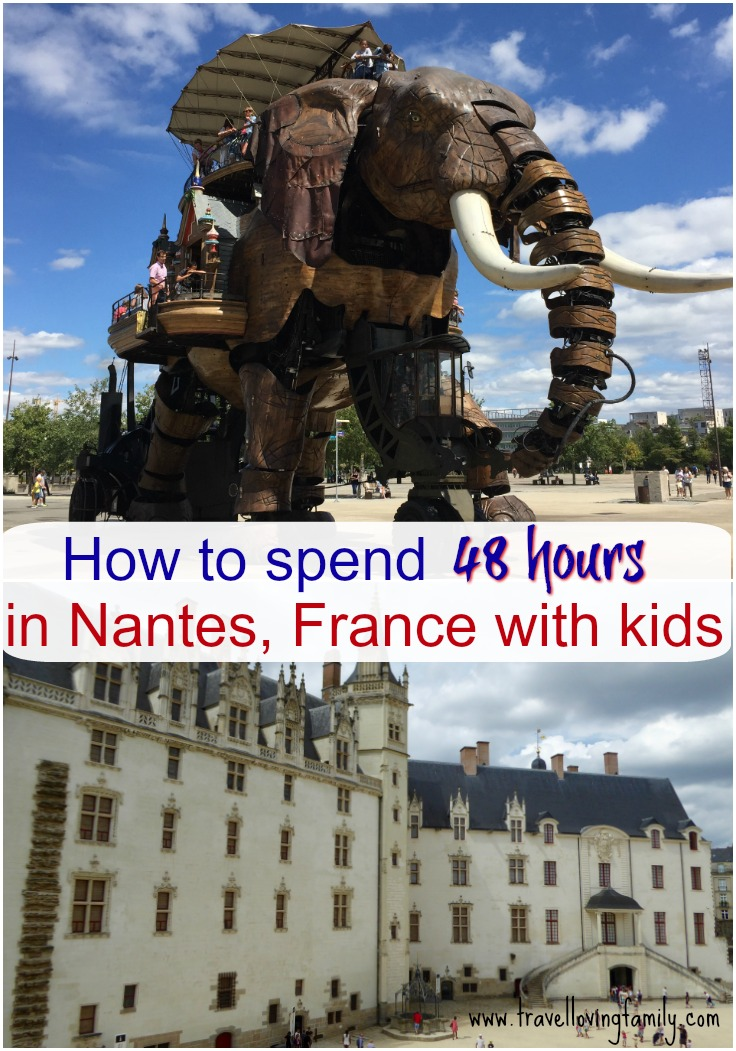 How to spend 48 hours in Nantes with kids