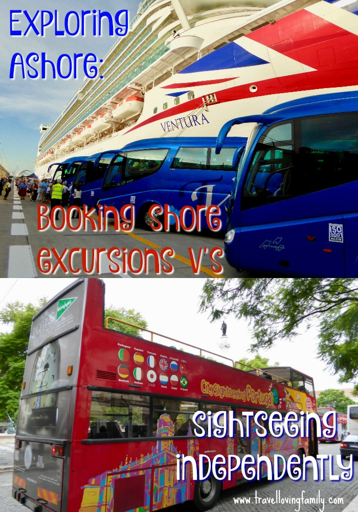 Exploring ashore: Booking shore excursions v's sightseeing independently