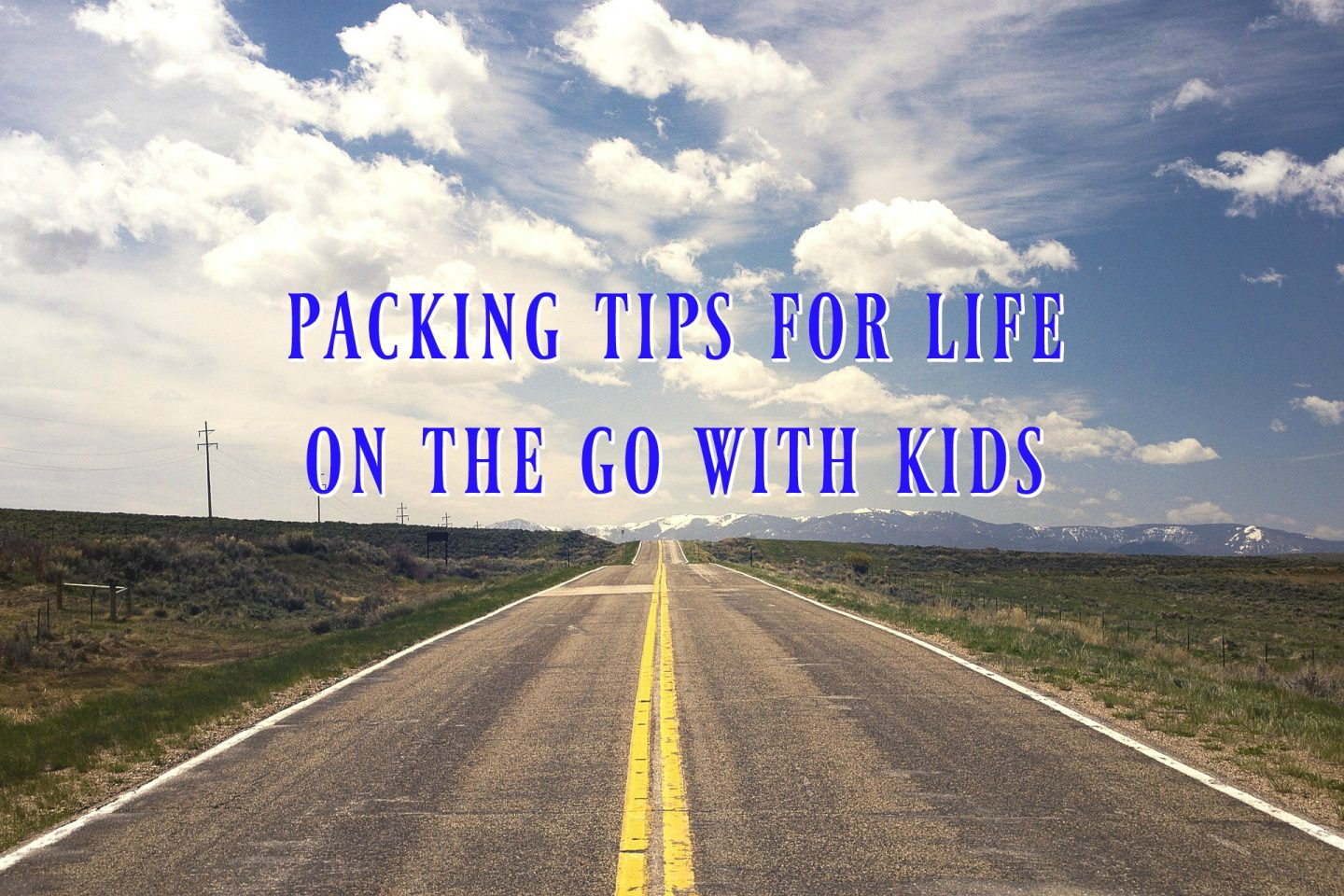 My packing tips for life on the go with kids